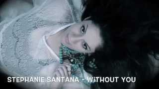 Stephanie Santana - Without You (Audio)