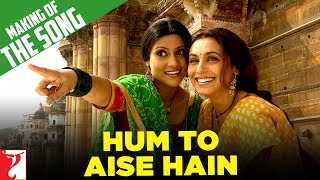 Making Of The Song - Hum To Aise Hain - Laaga Chunari Mein Daag