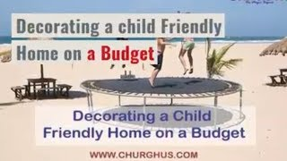 Decorating a Child Friendly Home on a Budget