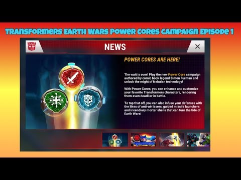 Transformers Earth Wars Power Cores Campaign Episode 1