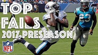 Biggest Fails of 2017 Preseason | NFL Highlights
