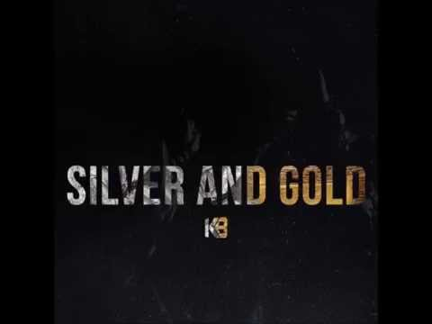 KB - Silver And Gold [FREE DL] @KB_HGA