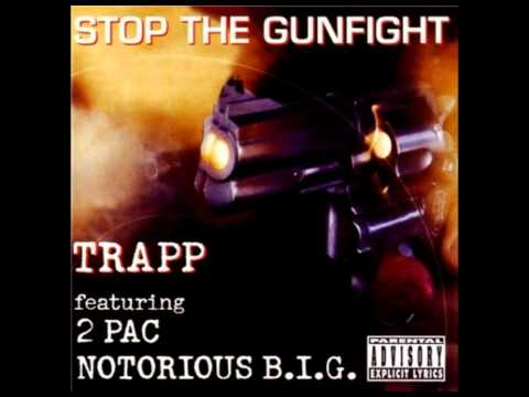 506 - Trapp - Stop The Gunfight (Featuring 2Pac & The Notorious B.I.G.)