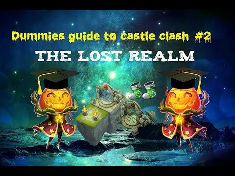 Dummies Guide To Castle Clash #2 - The Lost Realm (in Depth)