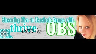 Using OBS to Broadcast to Facebook Groups