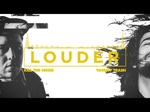 Kill the Noise and Tommy Trash - 'Louder' feat. Rock City