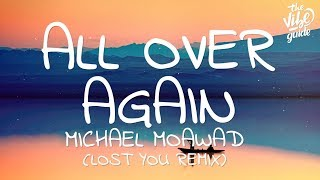 Michael Moawad - All Over Again (Lyrics) Lost You Remix
