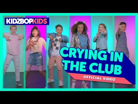 KIDZ BOP Kids – Crying In The Club  [KIDZ BOP 36]