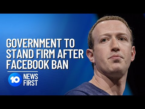 Government Will Stand Firm After Facebook Bans Australian Media | 10 News First