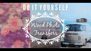 Diy Vintage Wood Photo Transfers! | Julio