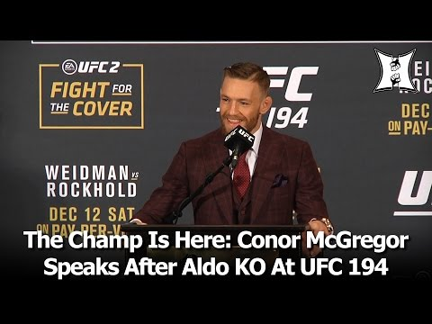 Conor McGregor's Post-Fight Press Conference After 13-Second KO Of Jose Aldo At UFC 194 (Unedited)