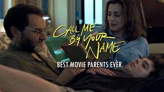 Best Movie Parents Ever | Call Me By Your Name