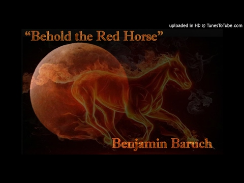 """""""Behold the Red Horse"""" with Benjamin Baruch"""