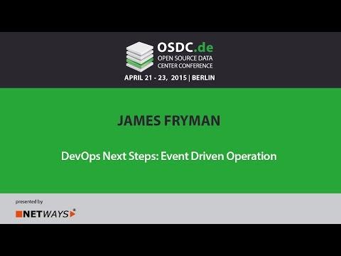 OSDC 2015: James Fryman   DevOps Next Steps - Event Driven Operation