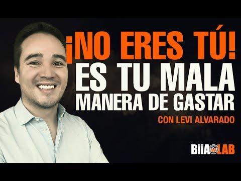 ¡No Eres Tú! Es Tu Mala Manera De Gastar Con Levi Alvarado