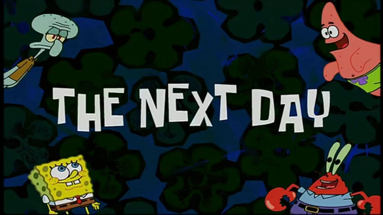 Spongebob timecard the next day