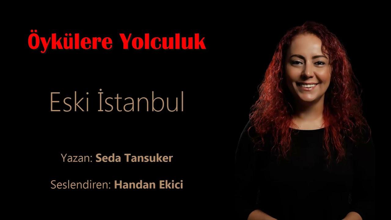 Öykülere Yolculuk / Handan Ekici - Eski İstanbul