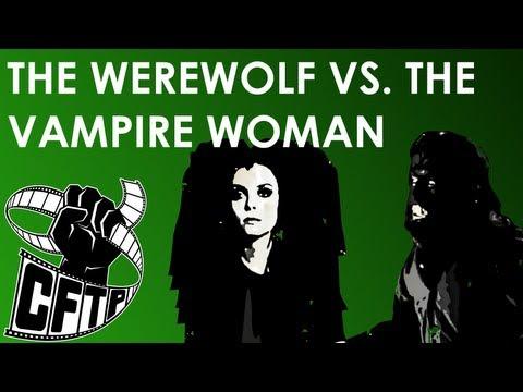 CFTP Presents: The Werewolf vs The Vampire Woman