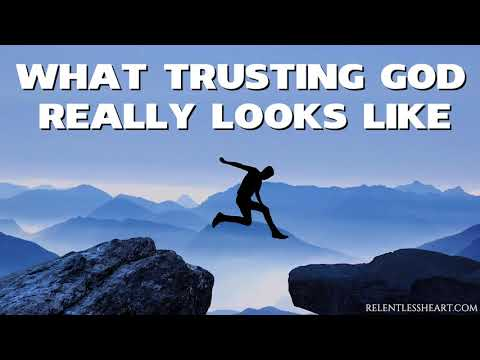 What Trusting God REALLY Looks Like