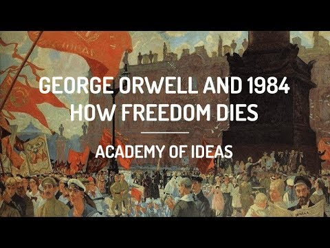 George Orwell and 1984: How Freedom Dies