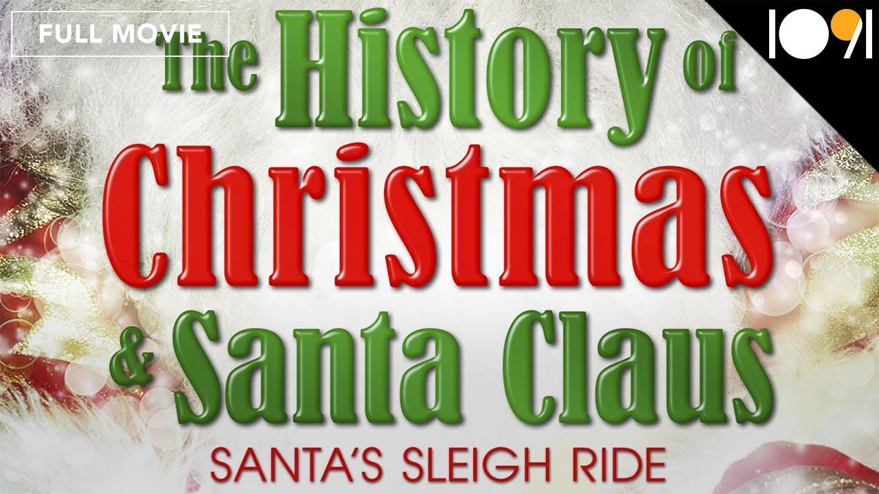 The History Of Christmas.The History Of Christmas Santa Claus Santa S Sleigh Ride
