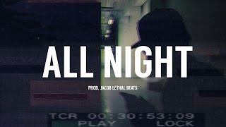"Bryson Tiller x The Weeknd Type Beat - ""All Night"""