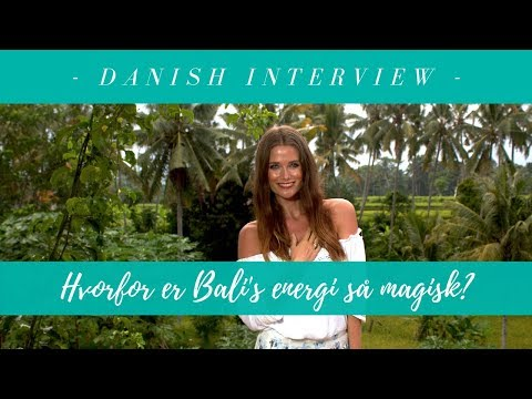 Why is Bali so magical? (Danish interview)