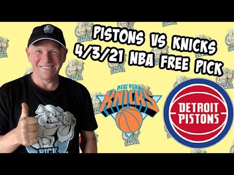 Detroit Pistons vs New York Knicks 4/3/21 Free NBA Pick and Prediction NBA Betting Tips