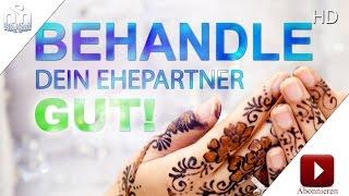 Behandle dein Ehepartner gut!  ᴴᴰ
