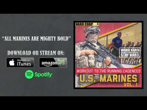 All Marines Are Mighty Bold (Running Cadence)