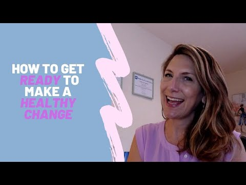 Are You Really READY to Make a Healthy Change? How to Know