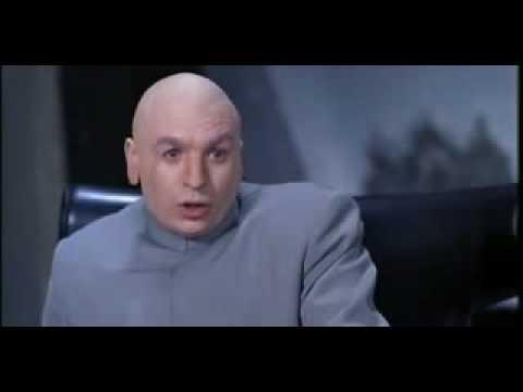 "Dr. Evil ""Riiiiight"""