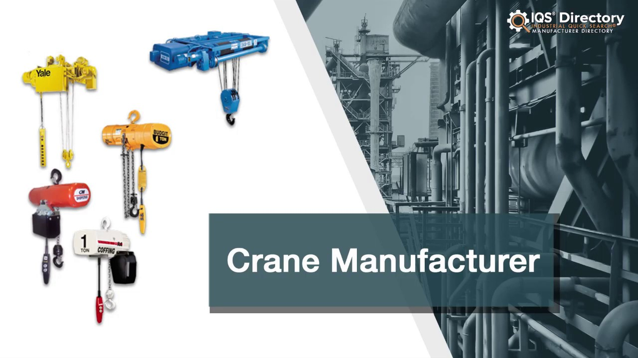 Crane Manufacturers Suppliers | IQS Directory