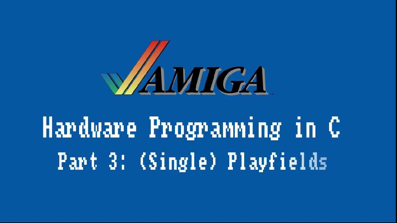 Amiga Hardware Programming in C Part 3 - Single Playfields