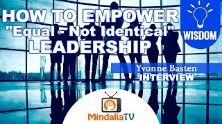 """How to Empower """"Equal - Not Identical"""" Leadership, Yvonne Basten"""