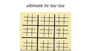 Ultimate Tic-Tac-Toe: The Rules(, 2014-11-25T03:01:41.000Z)