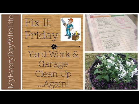 🔨Yard Work & Garage Clean Up ....Again! || Fix It Friday 🔨