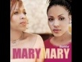 Download Mary Mary-Cant Give Up Now MP3 song and Music Video