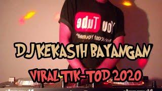 DJ Kekasih Bayangan slow Tik-tok Terbaru 2020