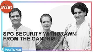 SPG security withdrawn from the Gandhis making PM Modi the only one in the country to have the cover