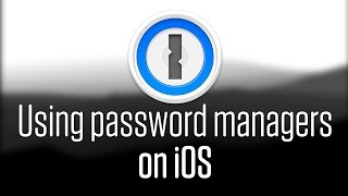 Using Password Managers like 1Password on iOS