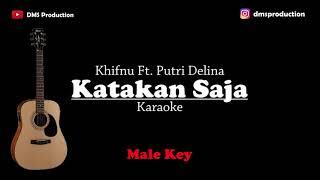 Katakan Saja - Khifnu Ft. Putri Delina (Male Key) Karaoke Akustik | Gitar + Lirik