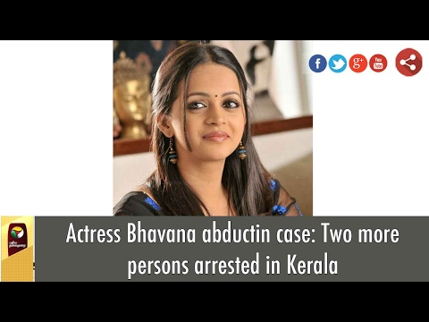 Actress Bhavana abductin case: Two more persons arrested in Kerala