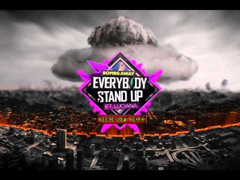 Bombs Away ft. Luciana - Everybody Stand Up (Reece Low Remix)