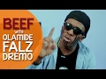 BEEF with Olamide, Falz Dremo