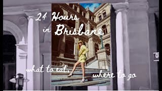 24 Hours in BRISBANE! what to eat & where to go ✨