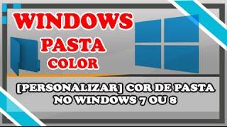 Personalizar Windows 7 ou 8 - Mudar a cor das Pastas ✔ [EXCLUSIVO]