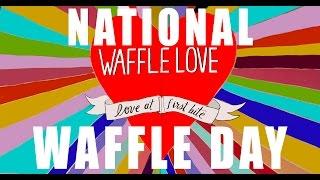 NATIONAL WAFFLE DAY 2017