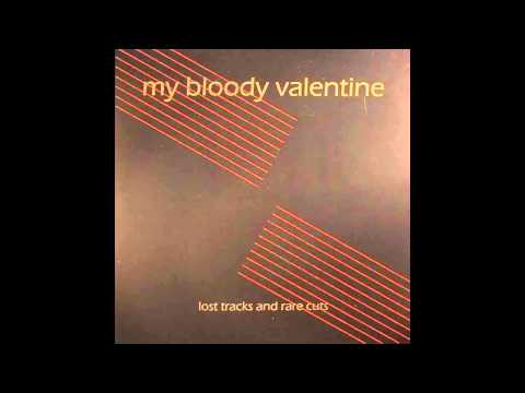 My Bloody Valentine - Lost Tracks and Rare Cuts mp3
