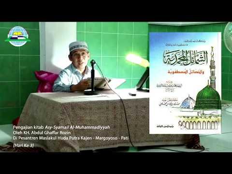(Hari Ke 3) Ngaji Kitab Asy-Syamail Al-Muhammadiyyah Oleh Gus Rozin